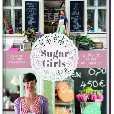 """Buchvorstellung """"Sugar Girls"""" – Der Traum vom eigenen Café"""