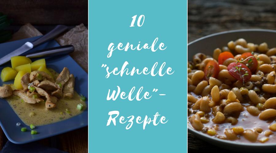 """10 einfach geniale """"schnelle Welle""""-Rezepte"""