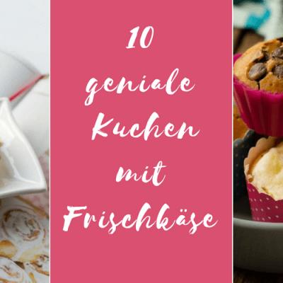 10 geniale (Käse-) Kuchen mit Frischkäse