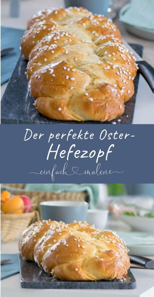 weltbester hefezopf wie vom Bäcker, einfaches Rezept um den Hefezopf zum Osterfrühstück selber zu backen - mega lecker #ostern #hefe #brot #selberbacken