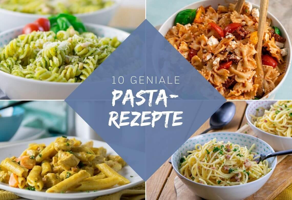 10 geniale Pasta Rezepte