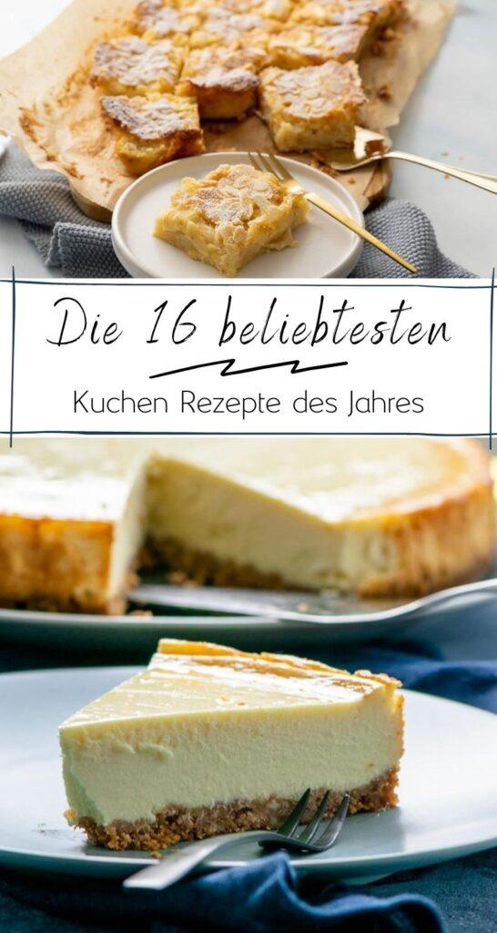Suchst du nach einem tollen und einfachen Kuchenrezept? Meine Top 15 aller Kuchenrezepte auf dem Blog sind nun online. Klicke dich durch die tolle Auswahl #cheesecake #bestof #lieblingskuchen #kuchenklassiker