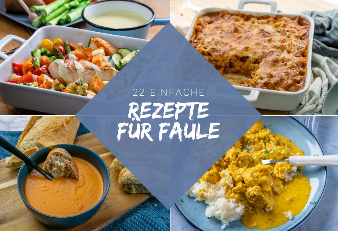 22 schnelle Rezepte für faule Köche - Einfach Malene