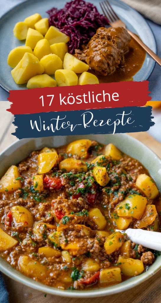 17 köstliche einfache Wintergerichte zum Glücklich sein - perfekte deftige Gerichte für den Winter - herzhaft und sattmachend - Gulasch, Rouladen & Eintöpfe