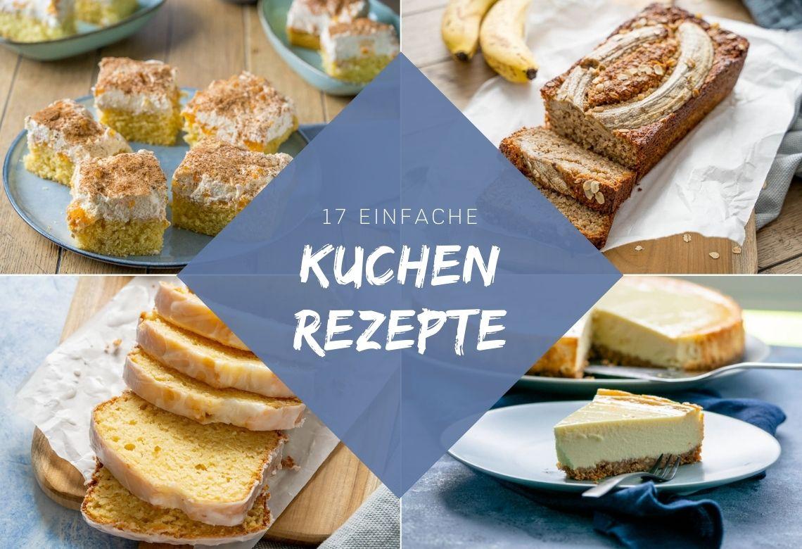 17 Kuchen Rezepte für die ganze Familie