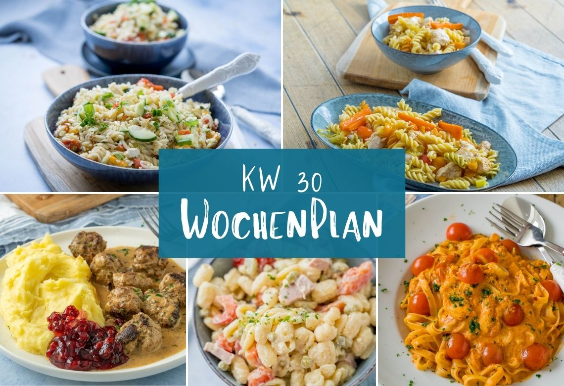 Wochenplan KW 30 - das gibt es diese Woche. Motto: besonders einfach & lecker