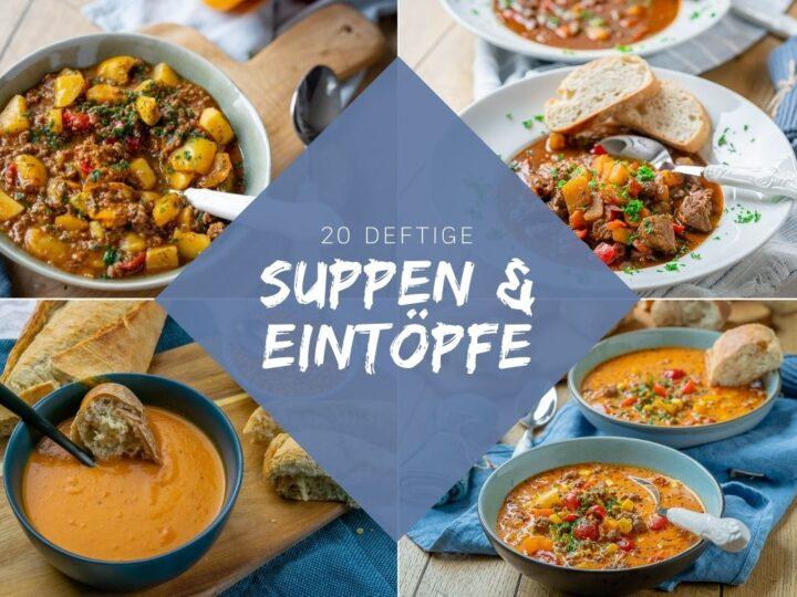 20 einfache Rezepte für Suppen und Eintöpfe – die perfekten Herbst Rezepte